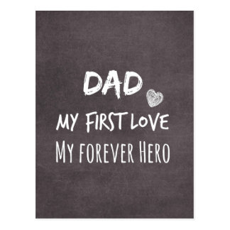 Dad Quote: My First Love, My Forever Hero Post Cards