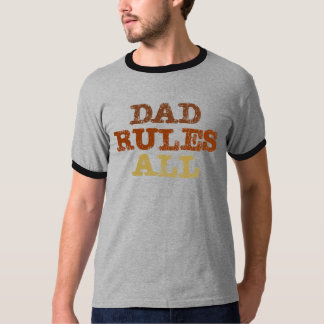 Dad Rules All Tee Shirts