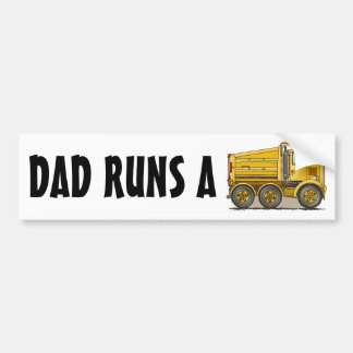 Dad Runs A Highway Dump Truck Bumper Sticker