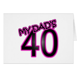Dad s 40th Birthday Gifts Greeting Cards