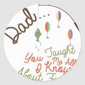 Dad Taught Me Fishing Round Sticker