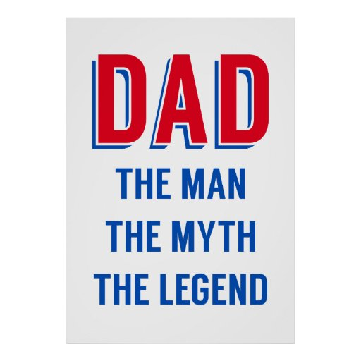 Dad the man, the myth, the legend, Father's day Posters