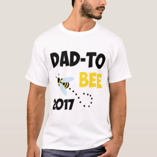 DAD TO BEE 2017 T-Shirt