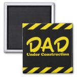 Dad Under Construction Magnets