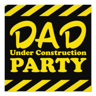 Dad Under Construction Party Card