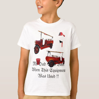 Dad Was Born When Old Fire Equipment Was Used, T-Shirt