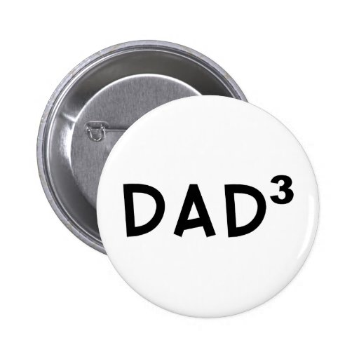 Dad x 3 6 cm round badge