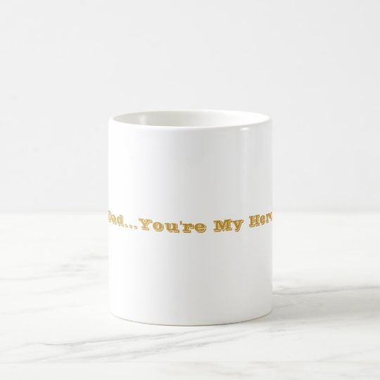 """DadYou're My Hero"" Coffee Mug"