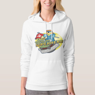 Dad, You're My Superhero Hooded Pullover