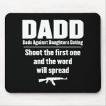 dadd - dads against daughters dating funny mouse pad
