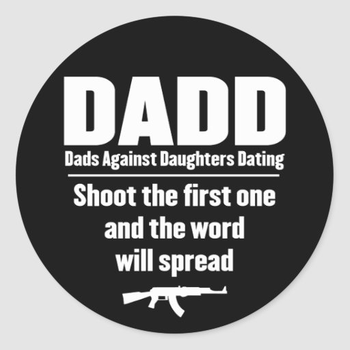 dadd - dads against daughters dating funny round sticker