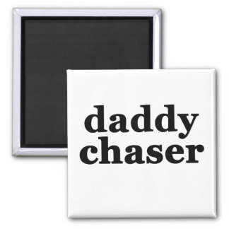 Daddy Chaser Square Magnet