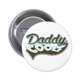 Daddy Cool 6 Cm Round Badge
