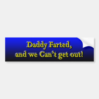 Daddy Farted Bumper Sticker