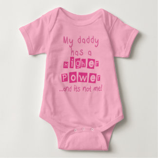 Daddy Has A Higher Power Infant - Pink Tee Shirts