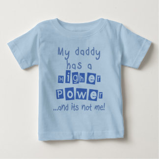 Daddy Has A Higher Power Infant Shirt  - Blue