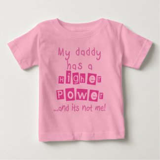 Daddy Has A Higher Power Infant Shirt - Pink