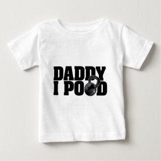 Daddy I Pood Baby T-Shirt