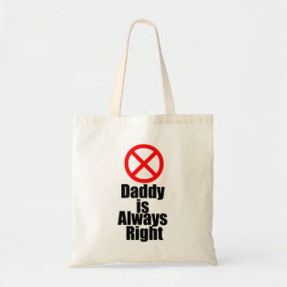Daddy Is Always Right (Wrong) Bag