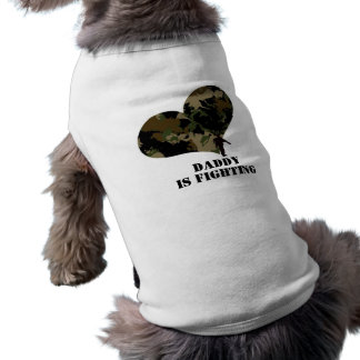 daddy is in war :) sleeveless dog shirt