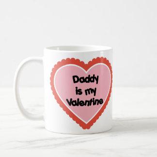 Daddy is My Valentine Coffee Mug