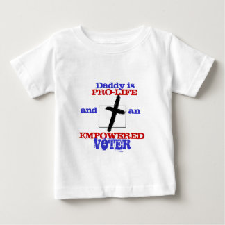 Daddy is Pro-Life Empowered Voter Christian tshirt