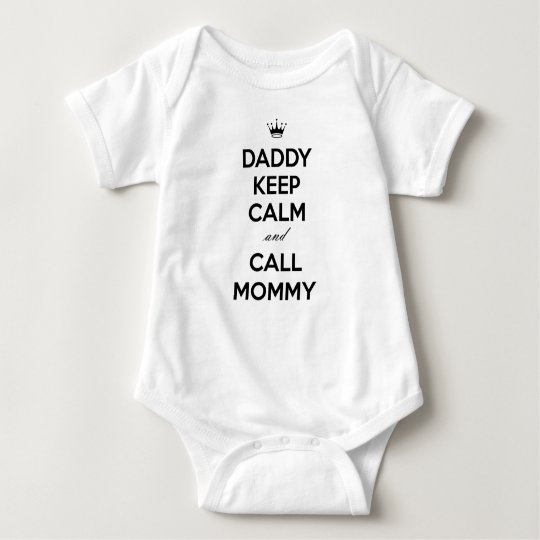 Daddy Keep Calm And Call Mummy Baby Bodysuit