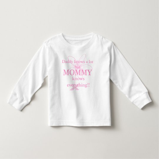 Daddy know a lot but mummy knows everything Tee