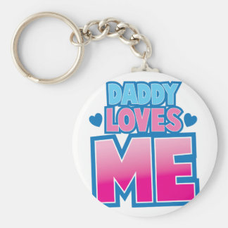 Daddy loves ME! Keychain