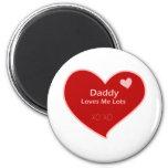 Daddy Loves Me Lots Fridge Magnet
