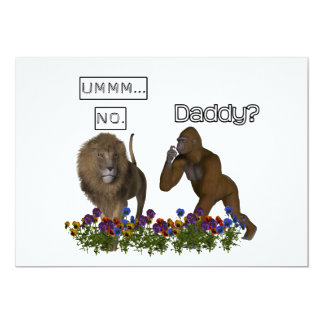 Daddy? NO says the lion to the gorilla 13 Cm X 18 Cm Invitation Card