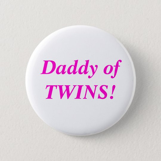 Daddy of Twins button