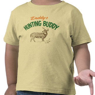 Daddy s Hunting Buddy Tees