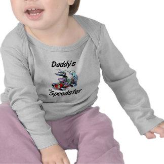 Daddy s Lil Speedster Shirts