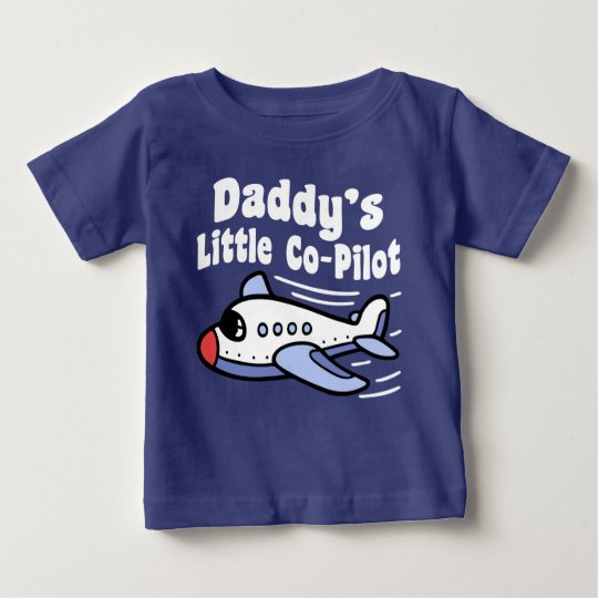 Daddy's Little Co-Pilot Baby T-Shirt