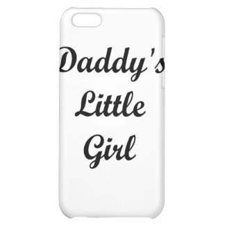 Daddy s Little Girl iPhone 5C Cases