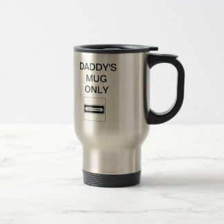 DADDY S MUG ONLY CHOOSE WISELY