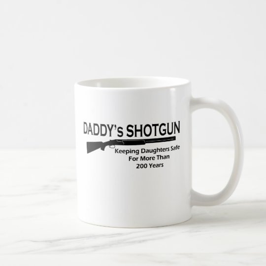 Daddy's Shotgun Coffee Mug