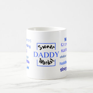 Daddy Swear Words! Daddy Moans and Gripes! Coffee Mug