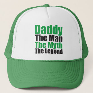 Daddy: The Man, the Myth, the Legend Trucker Hat