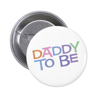Daddy to Be 6 Cm Round Badge