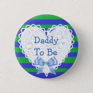 Daddy to be Green & Blue Lacy Baby Shower Button
