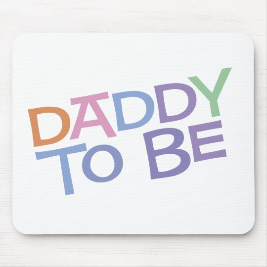 Daddy to Be Mouse Pad