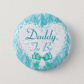 Daddy to be Teal Blue Baby Shower Button