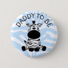Daddy to be Zebra Baby Shower button