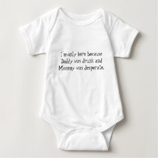 Daddy was drunk and Mommy... Baby Bodysuit