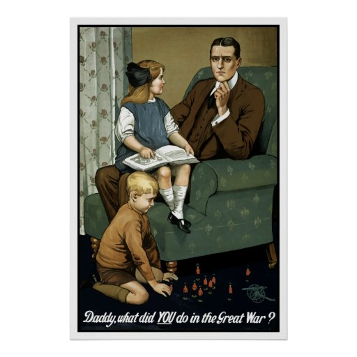 Daddy, what did you do in the great war? poster