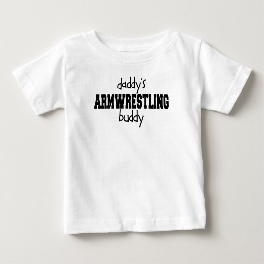 Daddy's Armwrestling Buddy Baby T-Shirt