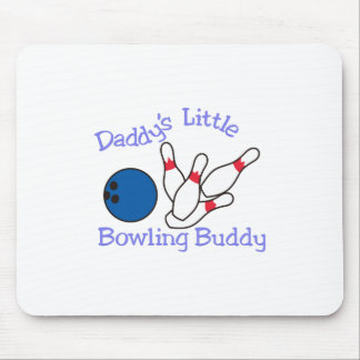 Daddys Bowling Buddy Mouse Pad