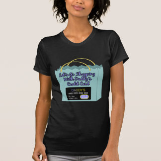 Daddy's Credit Card T-Shirt